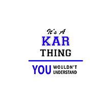 It's a KAR thing, you wouldn't understand !! by thenamer