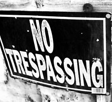 No Trespassing by Tommy Seibold