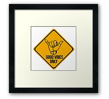 Shaka sign - Caution. Hang loose. Good vibes only. Surf style. Framed Print