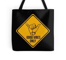 Shaka sign - Caution. Hang loose. Good vibes only. Surf style. Tote Bag