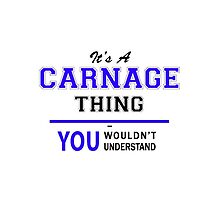 It's a CARNAGE thing, you wouldn't understand !! by yourname