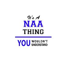 It's a NAA thing, you wouldn't understand !! by thestarmaker