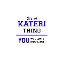 It's a KATERI thing, you wouldn't understand !! by thenamer