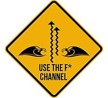Use the fucking channel! Surf caution sign. Photographic Print