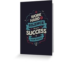 WORK HARD Greeting Card