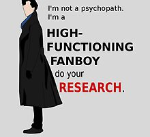 High Functioning Fanboy  by GeekyToGo