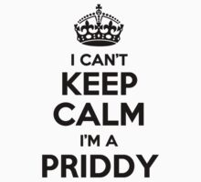 I cant keep calm Im a PRIDDY by icant