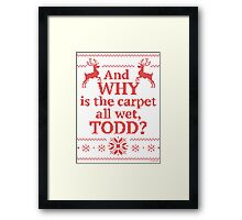 "Christmas Vacation ""And WHY is the carpet all wet, TODD?""- Red Ink Framed Print"