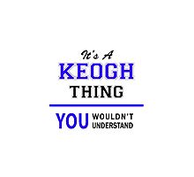 It's a KEOGH thing, you wouldn't understand !! by thenamer