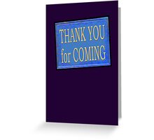 THANK YOU for COMING Greeting Card