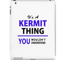It's a KERMIT thing, you wouldn't understand !! iPad Case/Skin