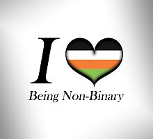I Heart Being Non-Binary  by LiveLoudGraphic