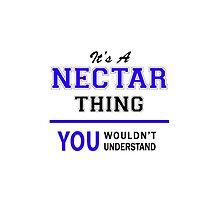 It's a NECTAR thing, you wouldn't understand !! by thestarmaker