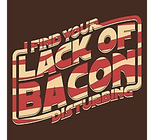 I Find Your Lack of Bacon Disturbing Photographic Print