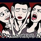 Mother&#x27;s Day Craziness by konrad5