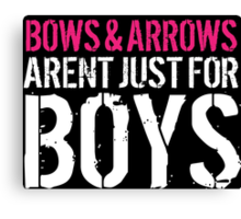 Must-Have 'Bows and Arrows Aren't Just For Boys' T-shirts and Accessories Canvas Print