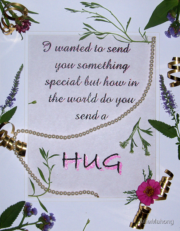 How Do You Send A Hug? by JulieMahony