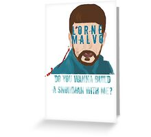 Do You Wanna Build A Snowman With Me? - Lorne Malvo - Fargo Greeting Card