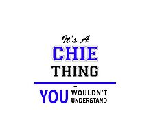 It's a CHIE thing, you wouldn't understand !! by yourname