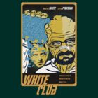 White Club (Breaking Bad + Fight Club mashup) by rydrew