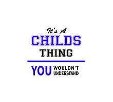It's a CHILDS thing, you wouldn't understand !! by yourname