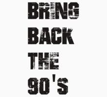 Bring back the 90s by SamanthaMirosch