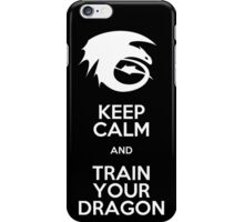 Keep calm and train your dragon WHITE FONT iPhone Case/Skin
