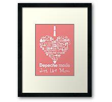 Depeche Mode : I Love DM Just Like Mom - White Framed Print