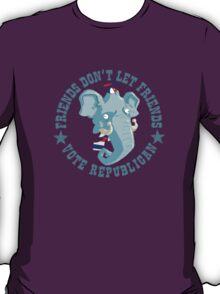 Friends don't let friends vote Republican... T-Shirt