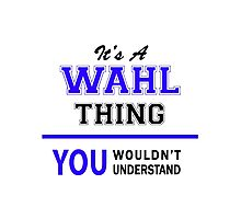 It's a WAHL thing, you wouldn't understand !! Photographic Print