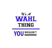 It's a WAHL thing, you wouldn't understand !! by allnames
