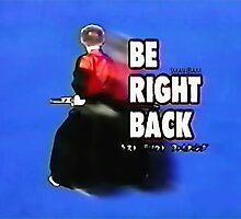 BE RIGHT BACK Dr. Steve Brule Design by SmashBam by SmashBam