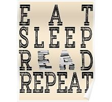 Eat Sleep Read Repeat. Poster