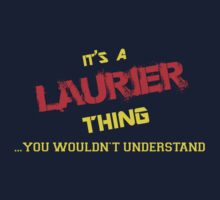It's a LAURIER thing, you wouldn't understand !! by itsmine