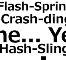 The Hash-Slinging Slasher Sticker