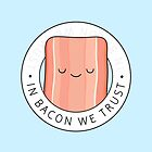 In bacon we trust by kimvervuurt