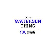 It's a WATERSON thing, you wouldn't understand !! by allnames