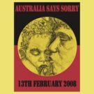 Australia Says Sorry by MBTshirts
