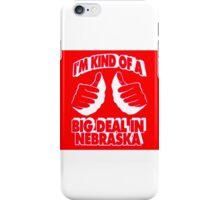 Big Deal In Nebraska 2 iPhone Case/Skin