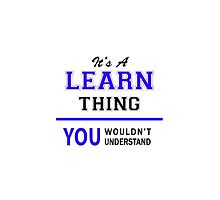 It's a LEARN thing, you wouldn't understand !! by thenamer