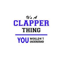 It's a CLAPPER thing, you wouldn't understand !! by yourname