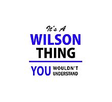 It's a WILSON thing, you wouldn't understand !! by allnames