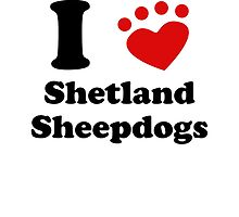 I Heart Shetland Sheepdogs by kwg2200