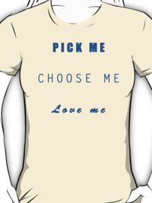 Grey's Anatomy Meredith Quote - Pick Me Choose Me Love Me T-Shirt