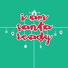 i am santa ready by anunayr