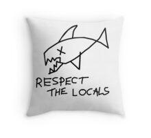 Respect the locals. Grunge version. Throw Pillow