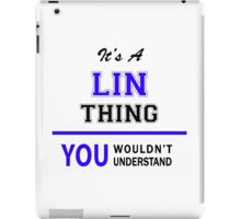 It's a LIN thing, you wouldn't understand !! iPad Case/Skin