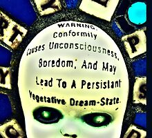 Warning- conformity causes unconsciousness! by Tim Constable