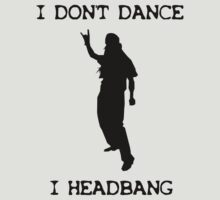 Metalheads don't dance, they headbang by PIAL008