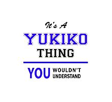 It's a YUKIKO thing, you wouldn't understand !! by allnames